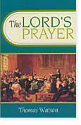 The Lord's Prayer by Thomas Watson from Banner of Truth